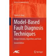 Model-Based Fault Diagnosis Techniques: Design Schemes, Algorithms and Tools (Advances in Industrial Control)