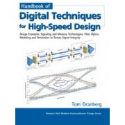 Handbook of Digital Techniques for High-Speed Design: Design Examples, Signaling and Memory Technologies, Fiber Optics, Modeling, and Simulation to Ensure Signal Integrity