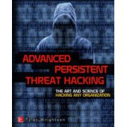 Advanced Persistent Threat Hacking: Art and Science of Hacking Any Organization, Offensive Tactics for IT Security