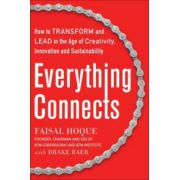 Everything Connects: How to Transform and Lead in the Age of Creativity, Innovation and Sustainability