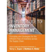 Principles and Strategies for the Efficient Flow of Inventory across the Supply Chain (Definitive Guide to Inventory Management)