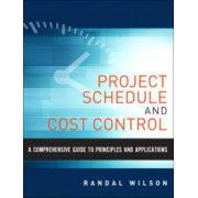 Project Schedule and Cost Control: A Comprehensive Guide to Principles and Applications