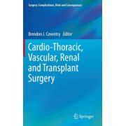 Cardio-Thoracic, Vascular, Renal and Transplant Surgery (Surgery: Complications, Risks and Consequences Series)