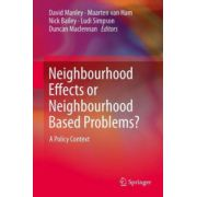 Neighbourhood Effects or Neighbourhood Based Problems? A Policy Context