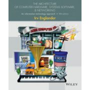 Architecture of Computer Hardware and System Software: An Information Technology Approach