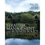 Strategic Management and Business Policy: Globalization, Innovation and Sustainablility