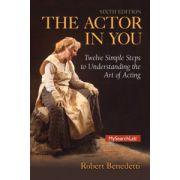 Actor In You: Twelve Simple Steps to Understanding the Art of Acting