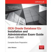 OCA Oracle Database 12c Administration Exam Guide (Exam 1ZO-062)
