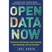 Open Data Now: Secret to Hot Startups, Smart Investing, Savvy Marketing, and Fast Innovation