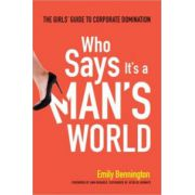 Who Says It's a Man's World: The Girls Guide to Corporate Domination