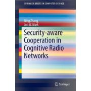 Security-aware Cooperation in Cognitive Radio Networks (SpringerBriefs in Computer Science)
