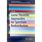 Game Theoretic Approaches for Spectrum Redistribution (SpringerBriefs in Electrical and Computer Engineering)
