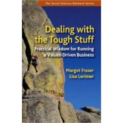 Dealing With the Tough Stuff: Practical Wisdom for Running a Values-Driven Business