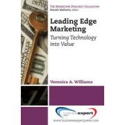 Leading Edge Marketing: Turning Technology into Value