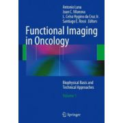 Functional Imaging in Oncology, Volume 1: Biophysical Basis and Technical Approaches