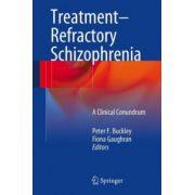 Treatment–Refractory Schizophrenia: A Clinical Conundrum