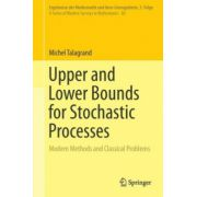 Upper and Lower Bounds for Stochastic Processes: Modern Methods and Classical Problems (A Series of Modern Surveys in Mathematics)