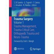 Trauma Surgery, Volume 1: Trauma Management, Trauma Critical Care, Orthopaedic Trauma and Neuro-Trauma