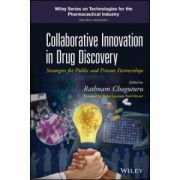 Collaborative Innovation in Drug Discovery: Strategies for Public and Private Partnerships