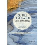 Oil Spill Remediation: Colloid Chemistry-Based Principles and Solutions