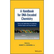 Handbook for DNA-Encoded Chemistry: Theory and Applications for Exploring Chemical Space and Drug Discovery