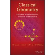 Classical Geometry: Euclidean, Transformational, Inversive, and Projective