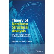 Theory of Nonlinear Structural Analysis: Force Analogy Method for Earthquake Engineering
