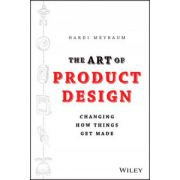 Art of Product Design: Changing How Things Get Made