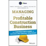 Managing the Profitable Construction Business: Contractor's Guide to Success and Survival Strategies