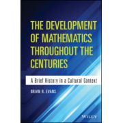 Development of Mathematics Throughout the Centuries: A Brief History in a Cultural Context