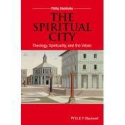 Spiritual City: Theology, Spirituality, and the Urban