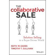 Collaborative Sale: Solution Selling in a Buyer Driven World