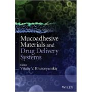 Mucoadhesive Materials and Drug Delivery Systems