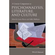 Concise Companion to Psychoanalysis, Literature, and Culture