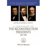 Companion to the Reconstruction Presidents 1865-1881