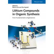 Lithium Compounds in Organic Synthesis: From Fundamentals to Applications