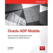 Oracle ADF Mobile: Build Enterprise Applications with JDeveloper for iOS & Android