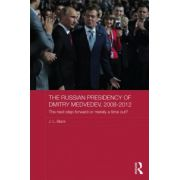 Russian Presidency of Dmitry Medvedev, 2008-2012: Next Step Forward or Merely a Time Out?