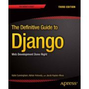 Definitive Guide to Django: Web Development Done Right