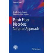 Pelvic Floor Disorders: Surgical Approach (Updates in Surgery)
