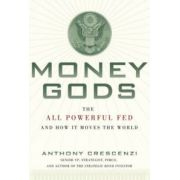 Money Gods: All Powerful FED and How it Moves the World