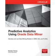 Predictive Analytics Using Oracle Data Miner: Develop for ODM in SQL & PL/SQL