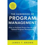 Handbook of Program Management: How to Facilitate Project Success with Optimal Program Management