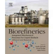 Biorefineries: Integrated Biochemical Processes for Liquid Biofuels (Ethanol and Butanol)