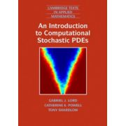 Introduction to Computational Stochastic PDEs (Cambridge Texts in Applied Mathematics 50)