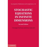 Stochastic Equations in Infinite Dimensions (Encyclopedia of Mathematics and its Applications 152)