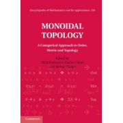 Monoidal Topology: A Categorical Approach to Order, Metric and Topology (Encyclopedia of Mathematics and its Applications 153)