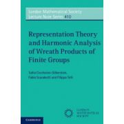 Representation Theory and Harmonic Analysis of Wreath Products of Finite Groups (London Mathematical Society Lecture Note Series 410)