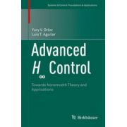 Advanced H-infinity Control: Towards Nonsmooth Theory and Applications (Systems & Control: Foundations & Applications)