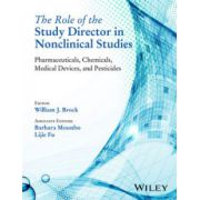 Role of the Study Director in Nonclinical Studies: Pharmaceuticals, Chemicals, Medical Devices, and Pesticides